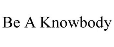 BE A KNOWBODY