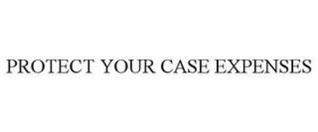 PROTECT YOUR CASE EXPENSES