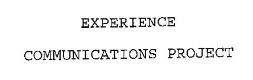 EXPERIENCE COMMUNICATIONS PROJECT