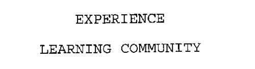 EXPERIENCE LEARNING COMMUNITY