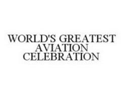 WORLD'S GREATEST AVIATION CELEBRATION