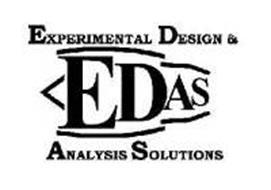 EDAS EXPERIMENTAL DESIGN & ANALYSIS SOLUTIONS
