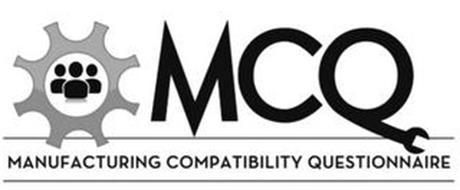 MCQ MANUFACTURING COMPATIBILITY QUESTIONNAIRE