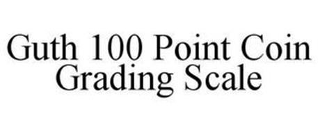 GUTH 100 POINT COIN GRADING SCALE