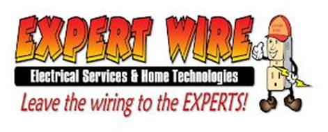EXPERT WIRE ELECTRICAL SERVICES & HOME TECHNOLOGIES LEAVE THE WIRING TO THE EXPERTS! EXPERT WIRE