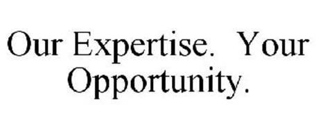 OUR EXPERTISE. YOUR OPPORTUNITY.