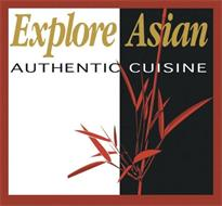 EXPLORE ASIAN AUTHENTIC CUISINE