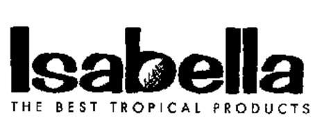 ISABELLA THE BEST TROPICAL PRODUCTS