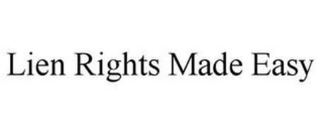 LIEN RIGHTS MADE EASY