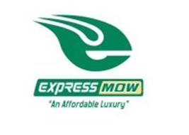 """E EXPRESS MOW """"AN AFFORDABLE LUXURY"""""""