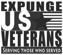 EXPUNGE US VETERANS SERVING THOSE WHO SERVED