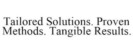 TAILORED SOLUTIONS. PROVEN METHODS. TANGIBLE RESULTS.
