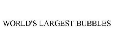 WORLD'S LARGEST BUBBLES
