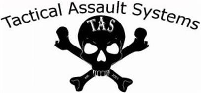 TAS TACTICAL ASSAULT SYSTEMS EST. 2001