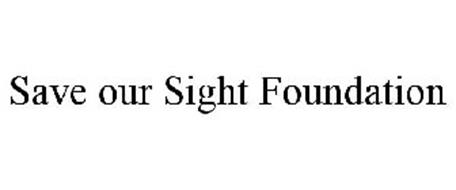 SAVE OUR SIGHT FOUNDATION