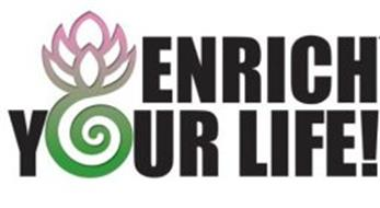 ENRICH YOUR LIFE !