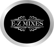 E-Z MIXES