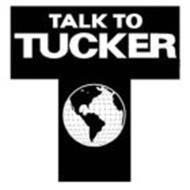 T TALK TO TUCKER