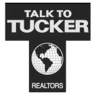 T TALK TO TUCKER REALTORS