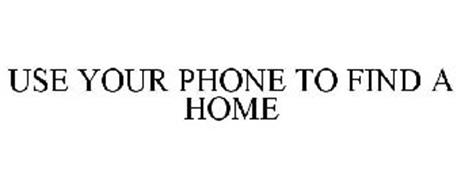 USE YOUR PHONE TO FIND A HOME