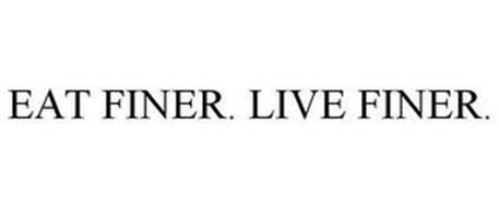 EAT FINER. LIVE FINER.
