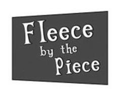 FLEECE BY THE PIECE Trademark of FABRIC EDITIONS LLC, F/K ...