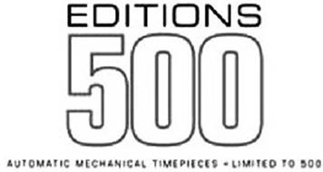 EDITIONS 500 AUTOMATIC MECHANICAL TIMEPIECES - LIMITED TO 500
