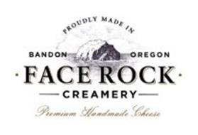 PROUDLY MADE IN BANDON OREGON · FACE ROCK · CREAMERY PREMIUM HANDMADE CHEESE