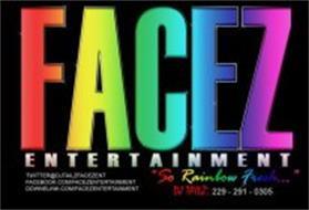 "FACEZ ENTERTAINMENT ""SO RAINBOW FRESH..."" DJ TAILZ:"