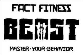FACT FITNESS BEAST MASTER · YOUR · BEHAVIOR