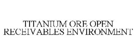 TITANIUM ORE OPEN RECEIVABLES ENVIRONMENT