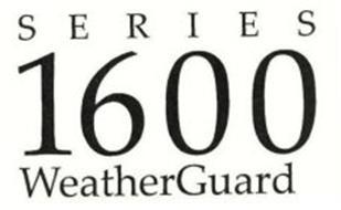 SERIES 1600 WEATHERGUARD