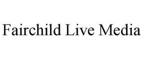 FAIRCHILD LIVE MEDIA