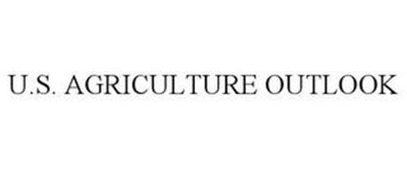 U.S. AGRICULTURE OUTLOOK