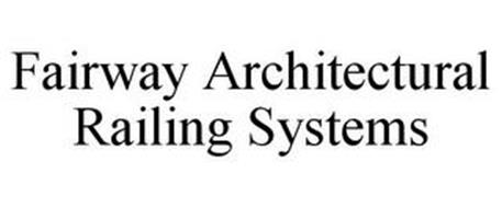 FAIRWAY ARCHITECTURAL RAILING SYSTEMS