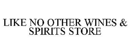 LIKE NO OTHER WINES & SPIRITS STORE