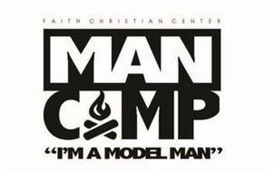 """MAN CAMP FAITH CHRISTIAN CENTER """"I'M A MODEL MAN"""""""