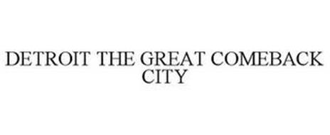 DETROIT THE GREAT COMEBACK CITY