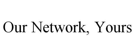OUR NETWORK, YOURS