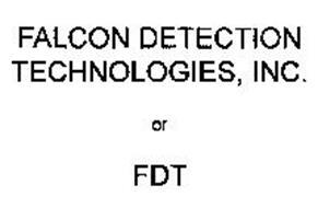 FALCON DETECTION TECHNOLOGIES, INC. OR FDT