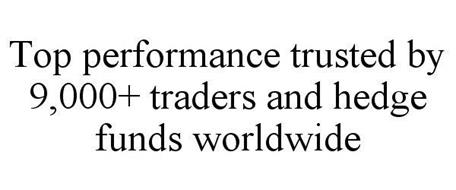 TOP PERFORMANCE TRUSTED BY 9,000+ TRADERS AND HEDGE FUNDS WORLDWIDE