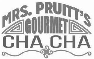 MRS. PRUITT'S GOURMET CHA CHA