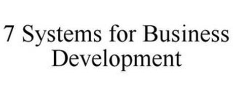 7 SYSTEMS FOR BUSINESS DEVELOPMENT