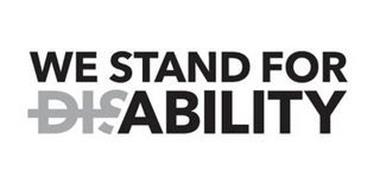 WE STAND FOR DISABILITY