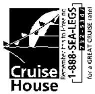 CRUISE HOUSE REMEMBER THIS TOLL-FREE NO. 1-888-SEA-LEGS 732-5347 FOR A GREAT CRUISE RATE !