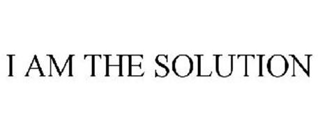 I AM THE SOLUTION