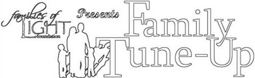 FAMILIES OF LIGHT FOUNDATION PRESENTS FAMILY TUNE-UP