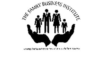THE FAMILY BUSINESS INSTITUTE ASSISTING FAMILIES WITH THE BUSINESS OF BEING IN THE FAMILY BUSINESS