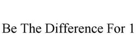 BE THE DIFFERENCE FOR 1