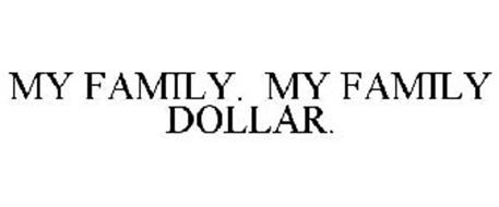 MY FAMILY. MY FAMILY DOLLAR.